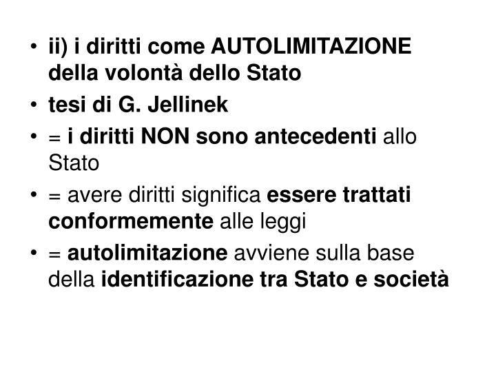 ii) i diritti come AUTOLIMITAZIONE della volontà dello Stato