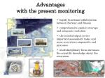 advantages with the present monitoring