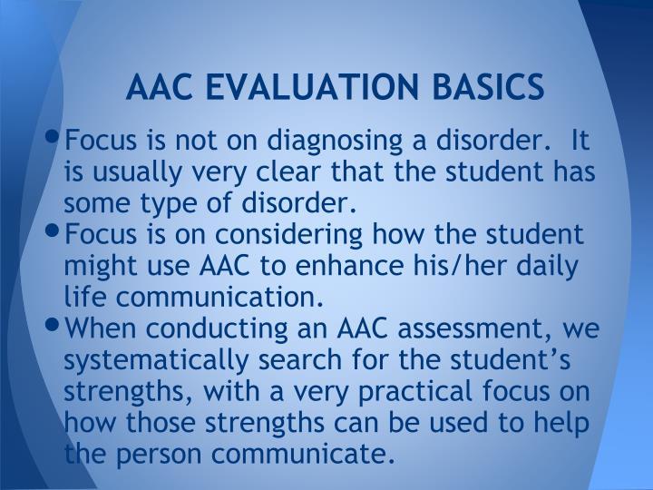 AAC EVALUATION BASICS
