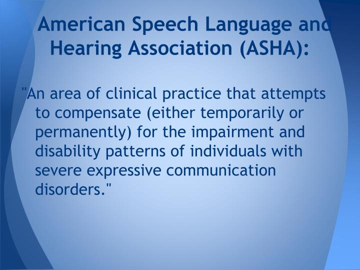 American Speech Language and Hearing Association (ASHA):