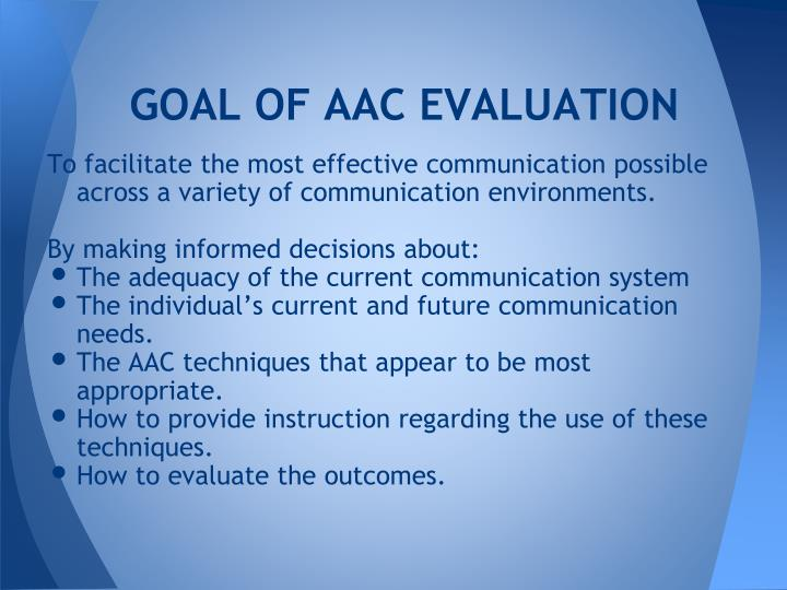 GOAL OF AAC EVALUATION