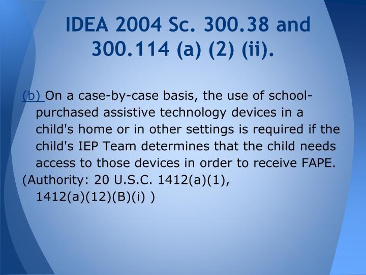 IDEA 2004 Sc. 300.38 and 300.114 (a) (2) (ii).