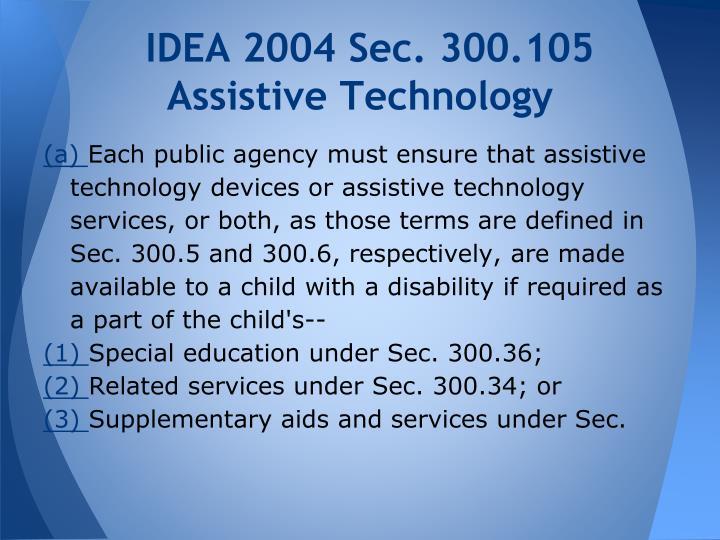 IDEA 2004 Sec. 300.105 Assistive Technology