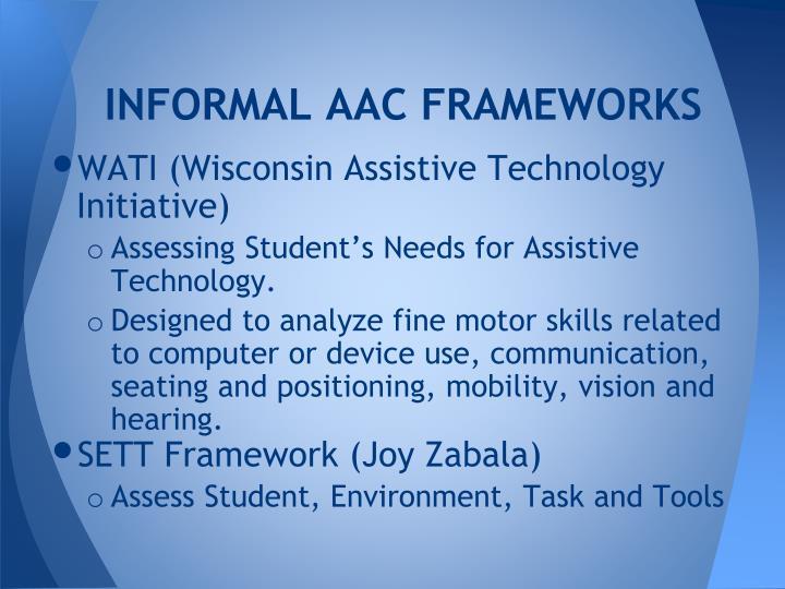 INFORMAL AAC FRAMEWORKS