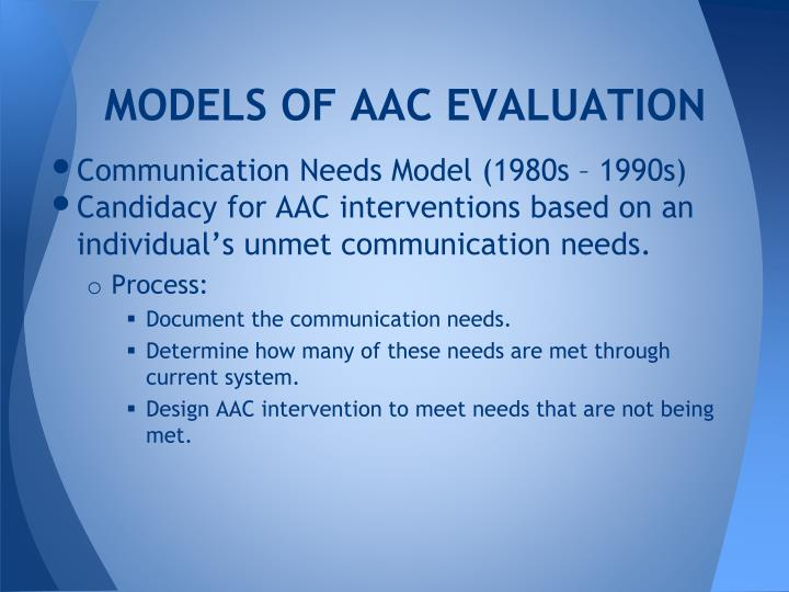 MODELS OF AAC EVALUATION