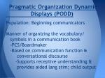 pragmatic organization dynamic displays podd