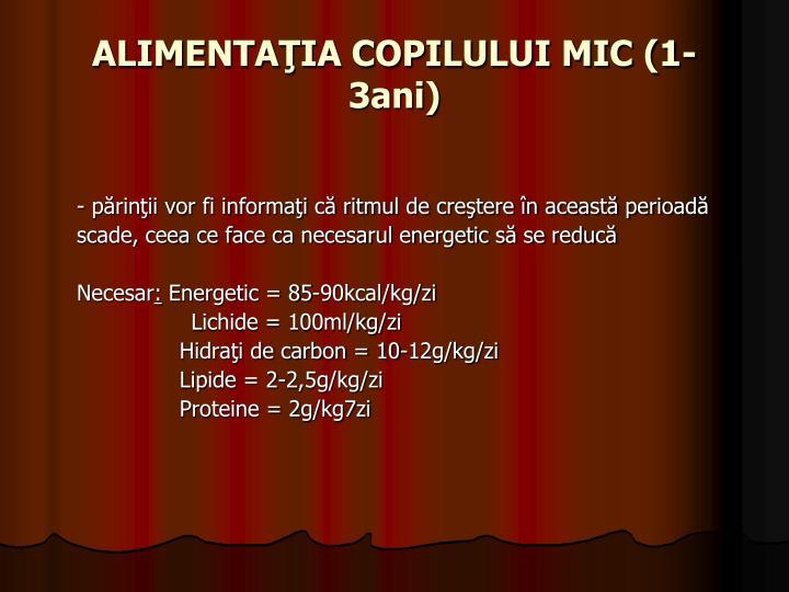 ALIMENTAŢIA COPILULUI MIC (1-3ani)