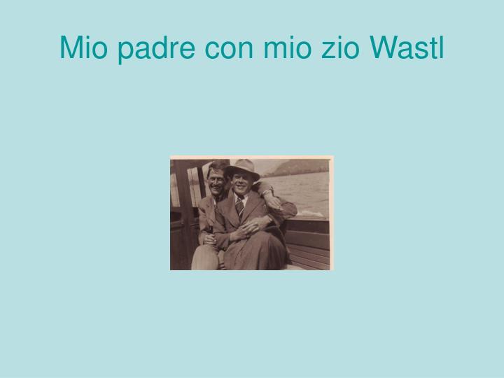 Mio padre con mio zio Wastl