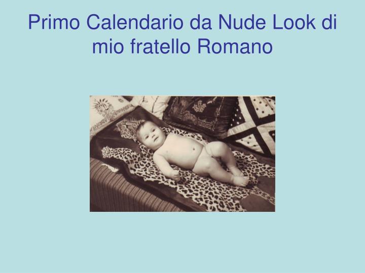 Primo Calendario da Nude Look di mio fratello Romano