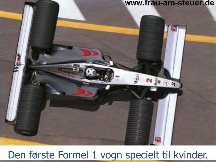 Den første Formel 1 vogn specielt til kvinder.