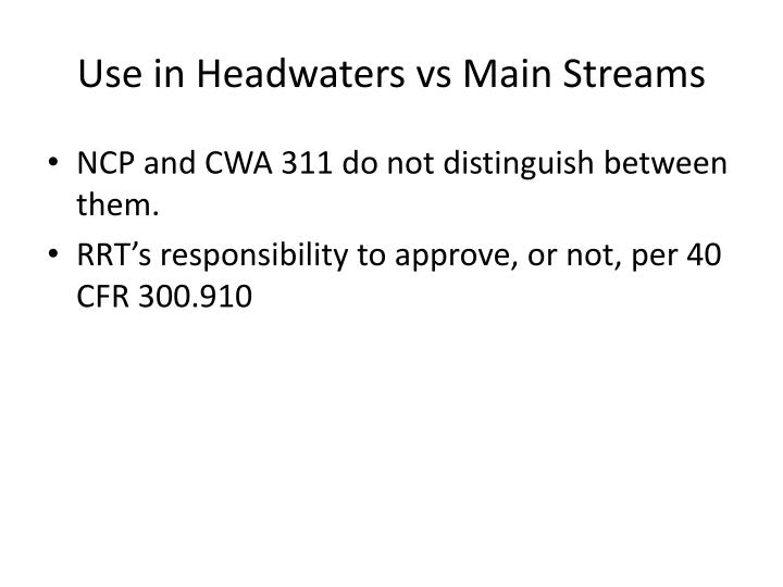 Use in Headwaters vs Main Streams