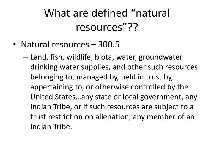 "What are defined ""natural resources""??"