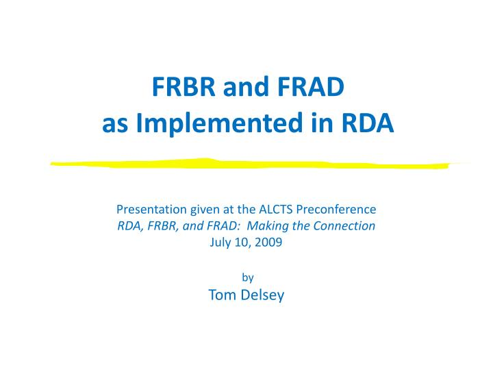 Frbr and frad as implemented in rda