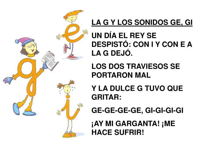 LA G Y LOS SONIDOS GE, GI