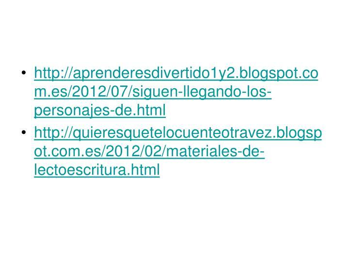 http://aprenderesdivertido1y2.blogspot.com.es/2012/07/siguen-llegando-los-personajes-de.html