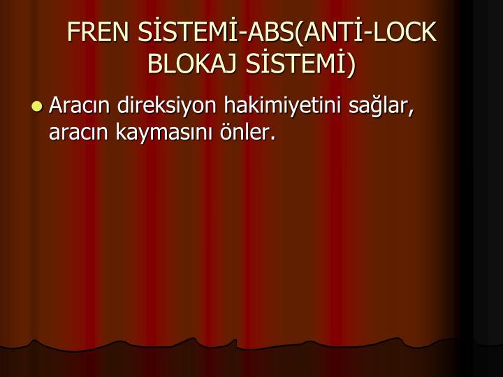 FREN SİSTEMİ-ABS(ANTİ-LOCK BLOKAJ SİSTEMİ)