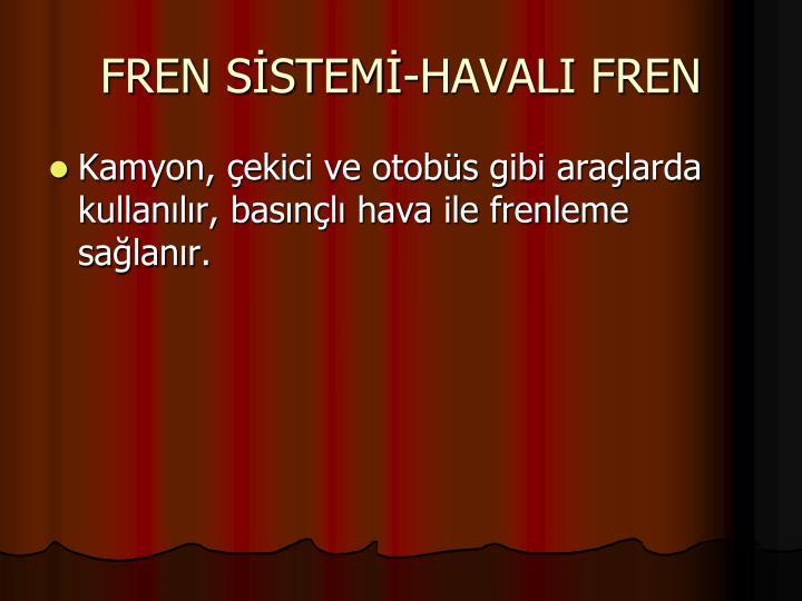 FREN SİSTEMİ-HAVALI FREN