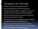 entangled and overcome