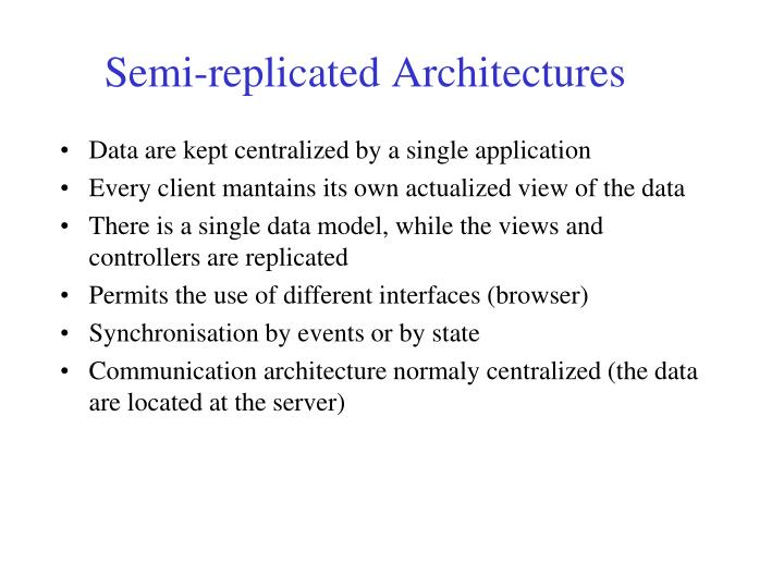 Data are kept centralized by a single application