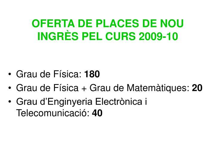 OFERTA DE PLACES DE NOU INGRÈS PEL CURS 2009-10