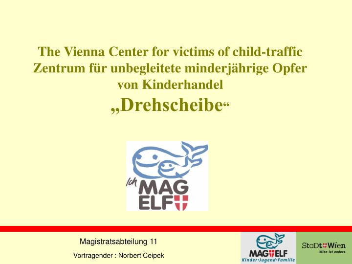 The Vienna Center for victims of child-traffic
