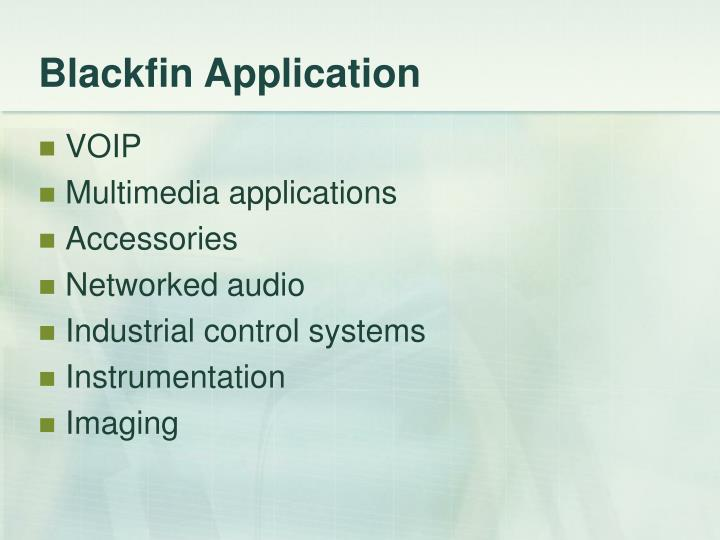 Blackfin Application