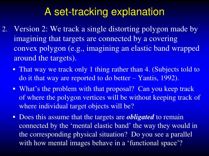 A set-tracking explanation