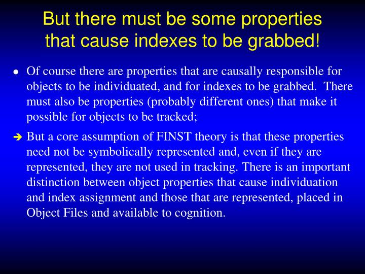 But there must be some properties that cause indexes to be grabbed!