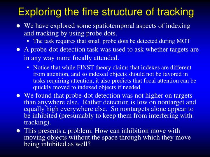 Exploring the fine structure of tracking