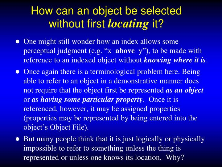 How can an object be selected without first