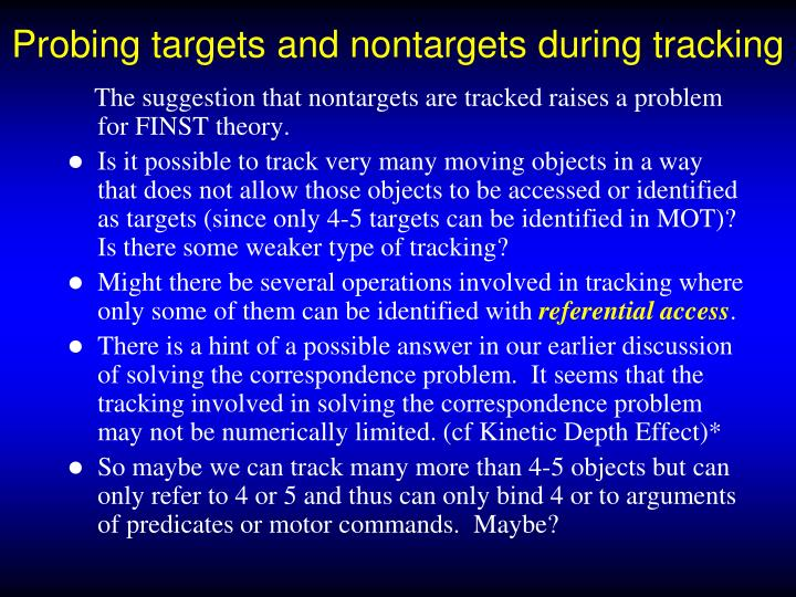 Probing targets and nontargets during tracking