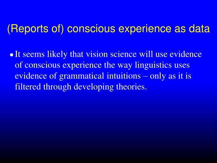 (Reports of) conscious experience as data