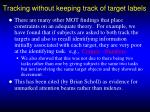 tracking without keeping track of target labels
