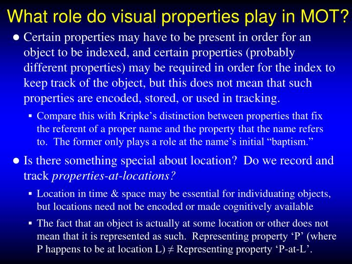 What role do visual properties play in MOT?