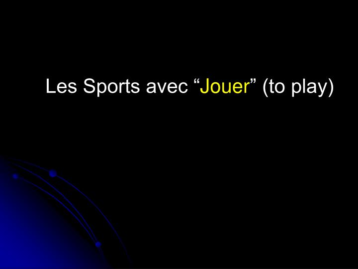 """Les Sports avec """""""