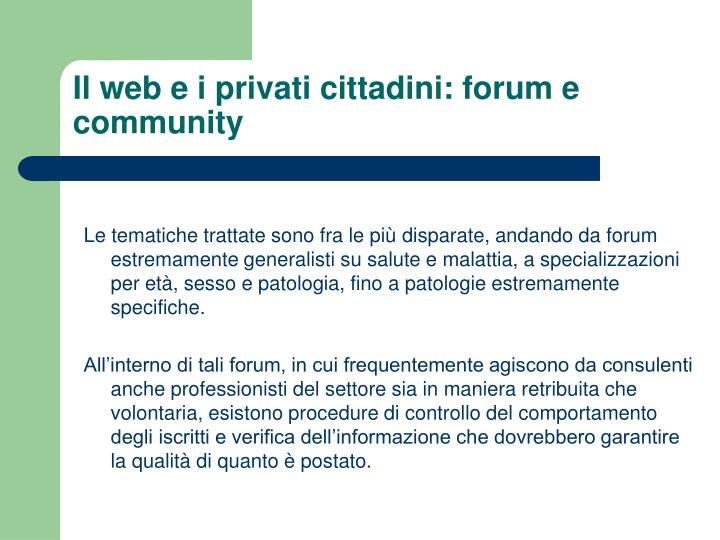 Il web e i privati cittadini: forum e community