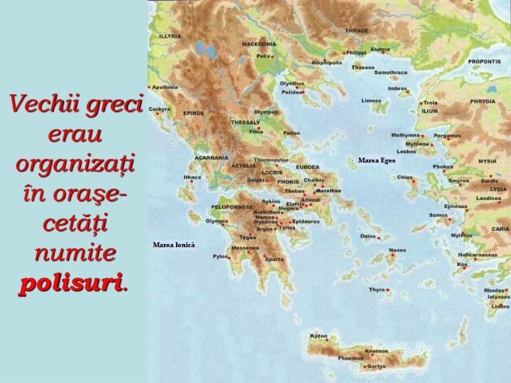 Vechii greci erau organizaţi în oraşe-cetăţi numite