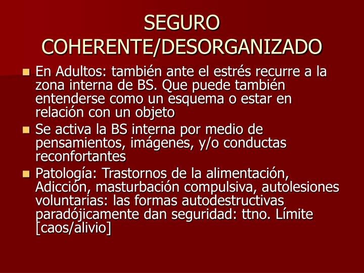 SEGURO COHERENTE/DESORGANIZADO