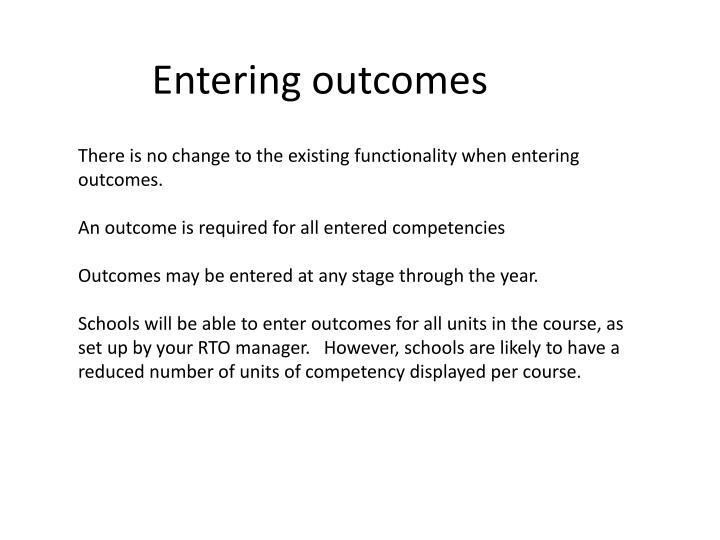 Entering outcomes