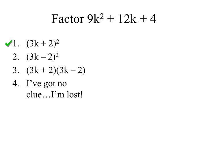 Factor 9k