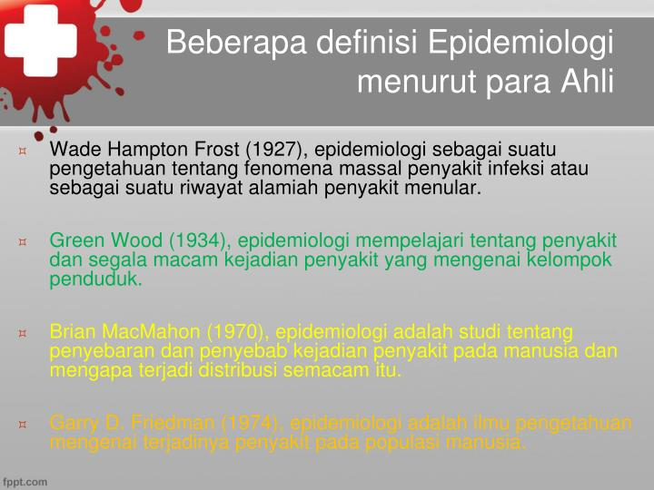 Beberapa definisi Epidemiologi menurut para Ahli