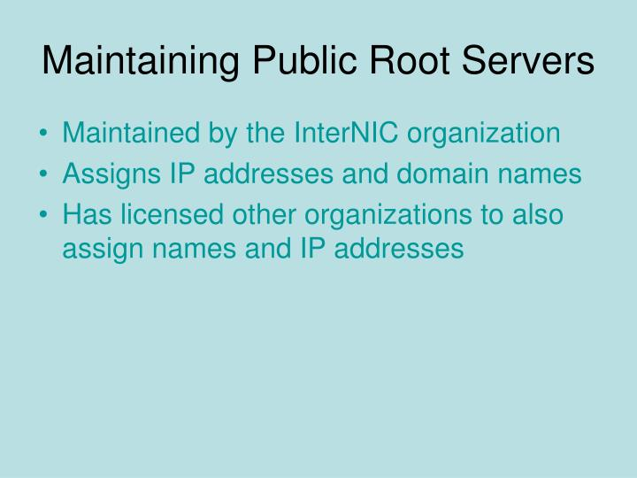 Maintaining Public Root Servers