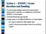 action 1 emmc grant duration and funding
