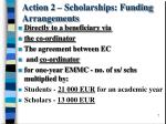 action 2 scholarships funding arrangements