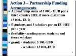 action 3 partnership funding arrangements