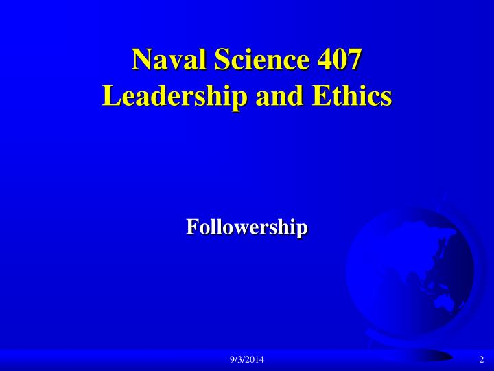 Naval science 407 leadership and ethics1