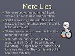 more lies
