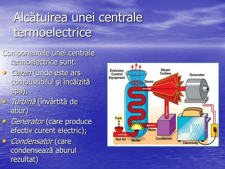 Componentele unei centrale termoelectrice sunt