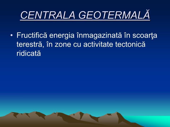 CENTRALA GEOTERMALĂ