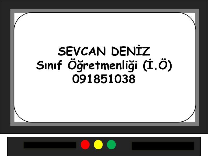 SEVCAN DENİZ